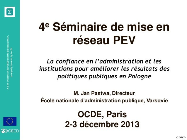 principally financed by the EU  A joint initiative of the OECD and the European Union,  4e Séminaire de mise en réseau PEV...