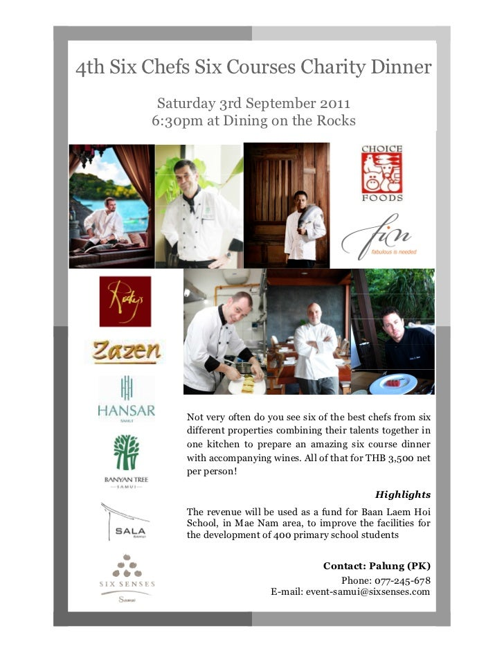4th Six Chefs Six Courses Charity Dinner         Saturday 3rd September 2011        6:30pm at Dining on the Rocks         ...
