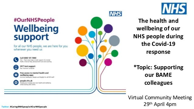 Twitter: #Caring4NHSpeople #OurNHSpeople The health and wellbeing of our NHS people during the Covid-19 response *Topic: S...