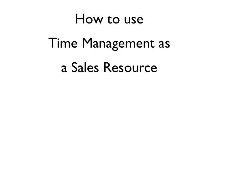 How to useTime Management as a Sales Resource
