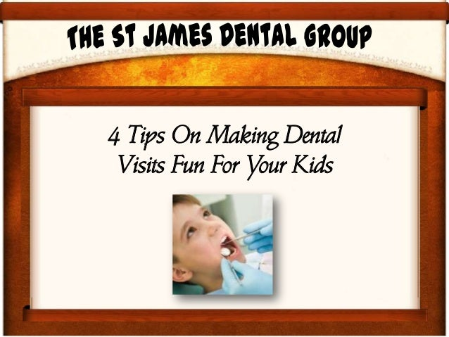 4 Tips On Making DentalVisits Fun For Your Kids