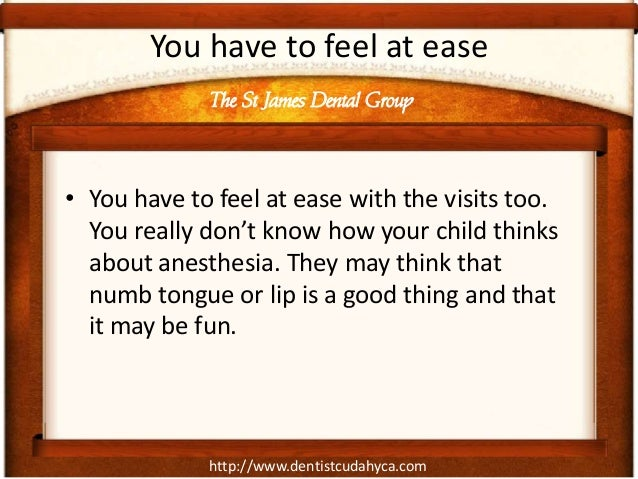 http://www.dentistcudahyca.comYou have to feel at ease• You have to feel at ease with the visits too.You really don't know...