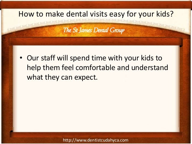 http://www.dentistcudahyca.comHow to make dental visits easy for your kids?• Our staff will spend time with your kids tohe...