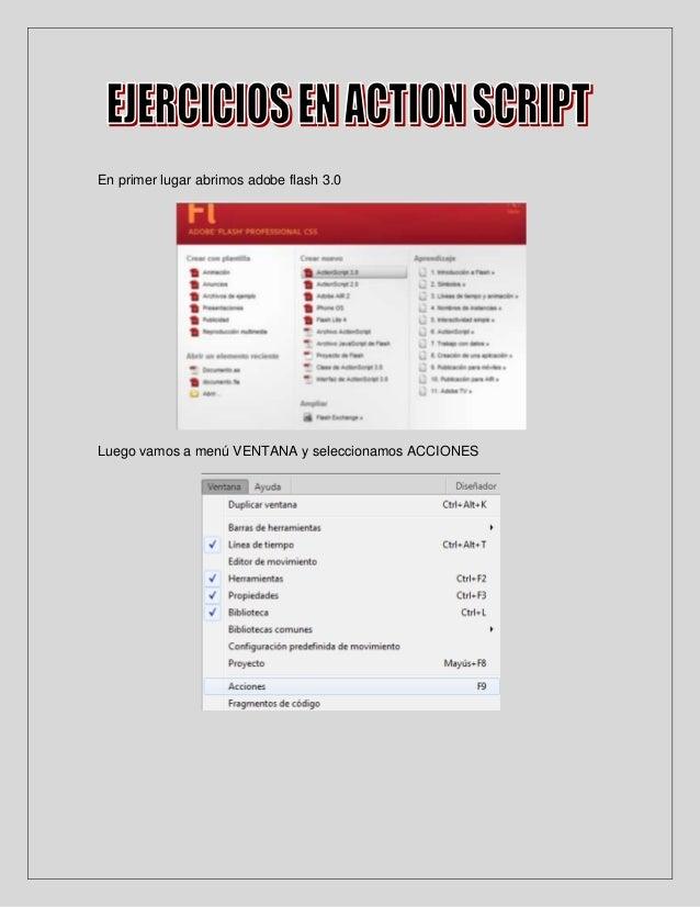 En primer lugar abrimos adobe flash 3.0Luego vamos a menú VENTANA y seleccionamos ACCIONES