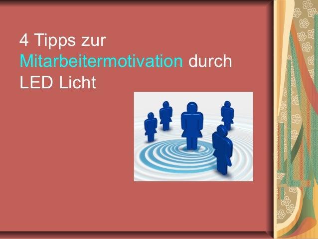 4 Tipps zur Mitarbeitermotivation durch LED Licht