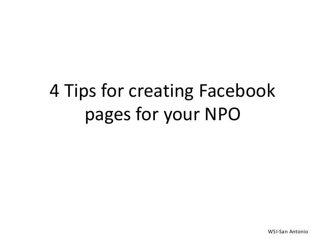 4 Tips for creating Facebook pages for your NPO WSI-San Antonio