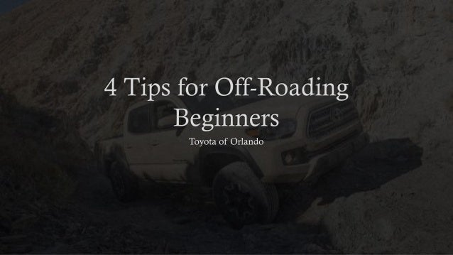 4 tips for off roading beginners