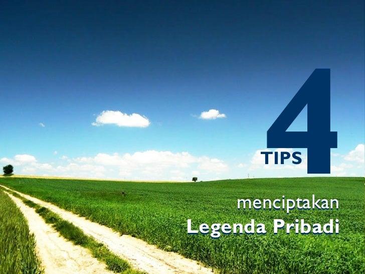 Tips Mewujudkan Legenda Pribadi