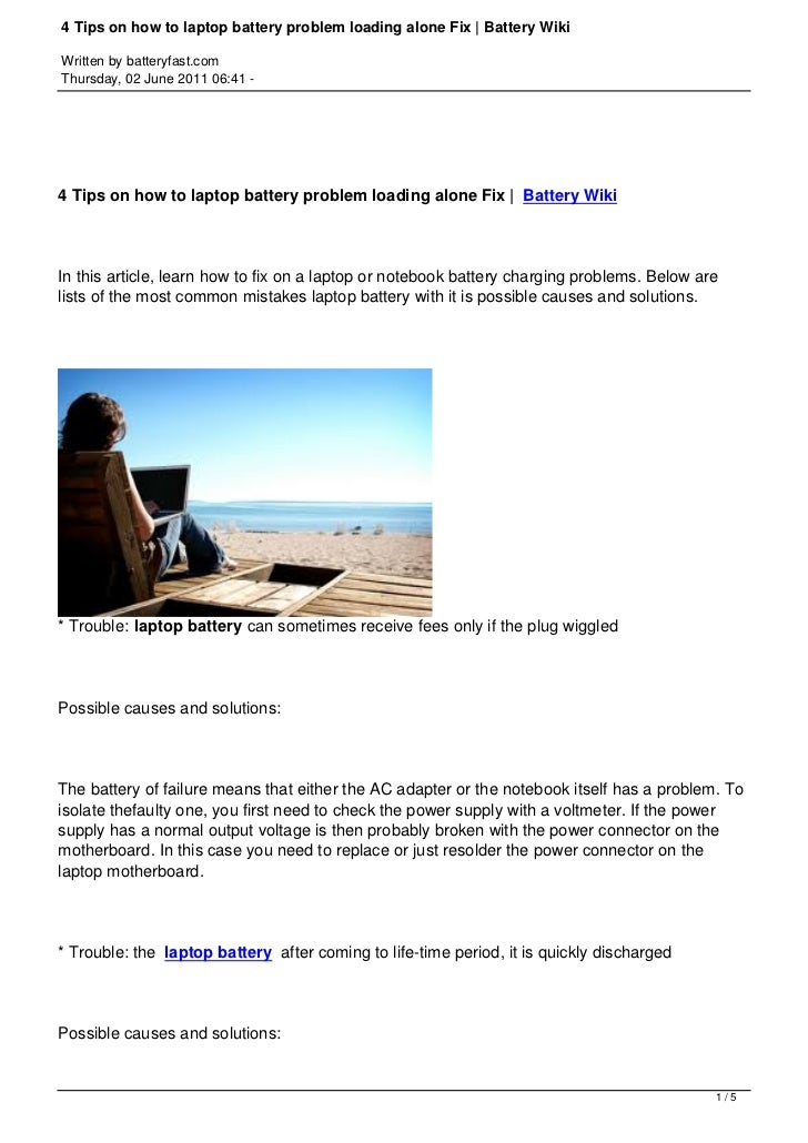4 Tips on how to laptop battery problem loading alone Fix | Battery WikiWritten by batteryfast.comThursday, 02 June 2011 0...