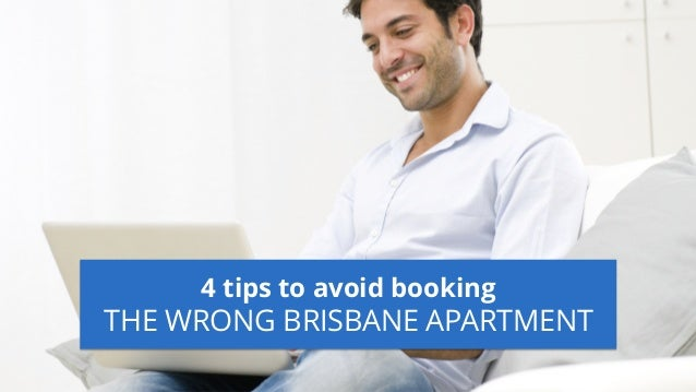 4 tips to avoid booking THE WRONG BRISBANE APARTMENT