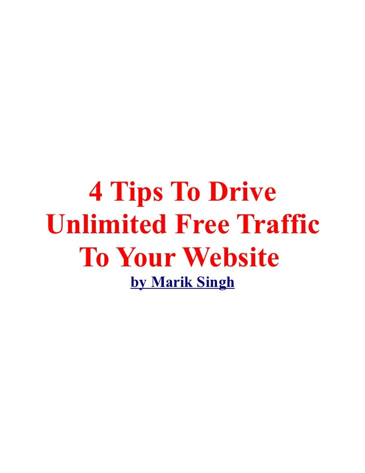 4 Tips To DriveUnlimited Free Traffic  To Your Website      by Marik Singh