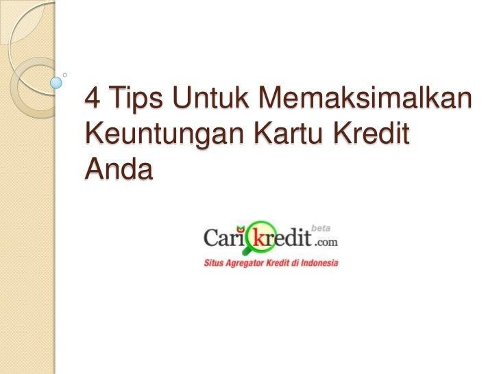4 Tips Untuk MemaksimalkanKeuntungan Kartu KreditAnda