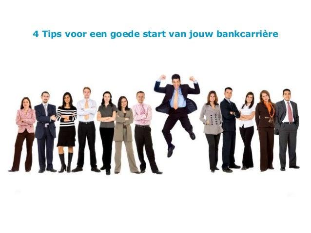 4 Tips voor een goede start van jouw bankcarrière