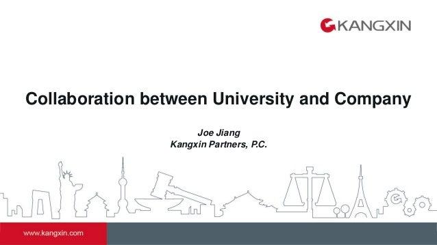 Collaboration between University and Company Joe Jiang Kangxin Partners, P.C.
