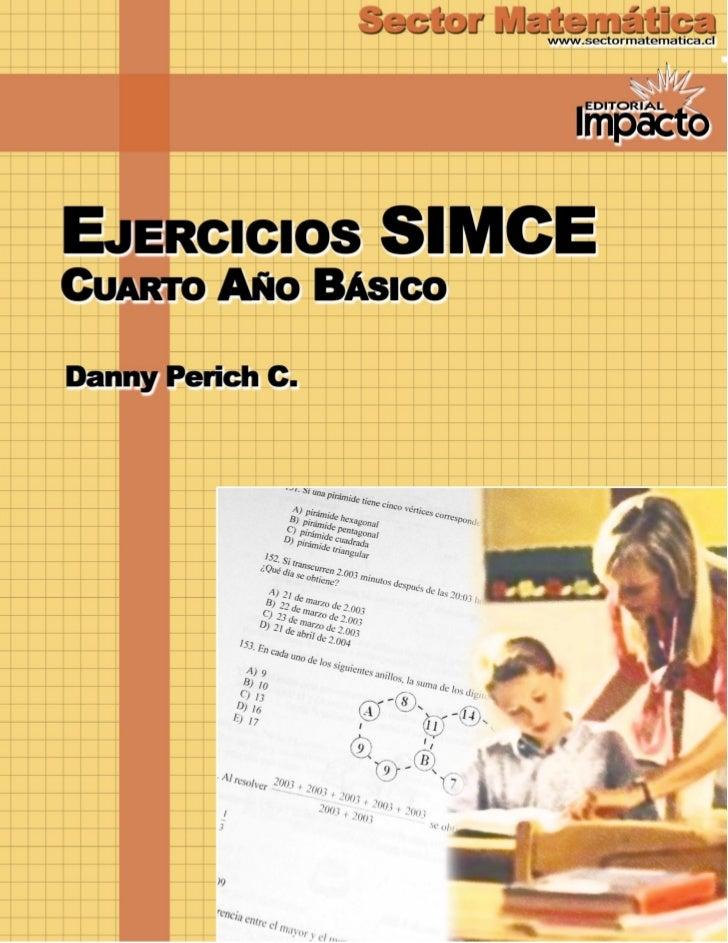 EJERCICIOS SIMCE 4º BÁSICO  1. El número 20.708 se lee como:     A)   veinte mil setenta y ocho     B)   veinte mil seteci...