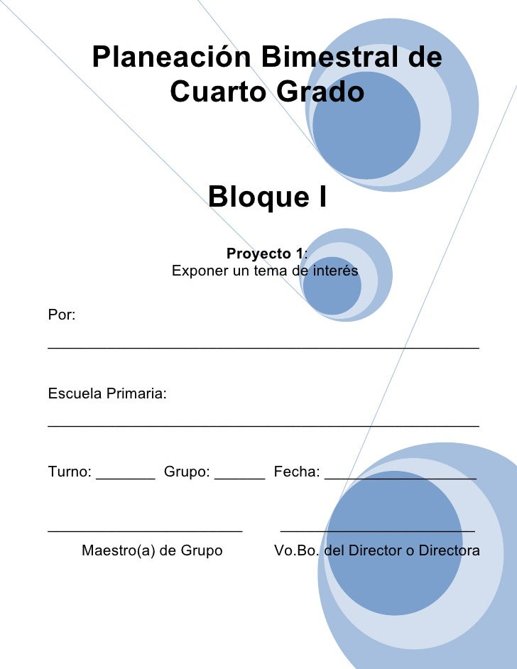 Planeación Bimestral de             Cuarto Grado                        Bloque I                           Proyecto 1:    ...