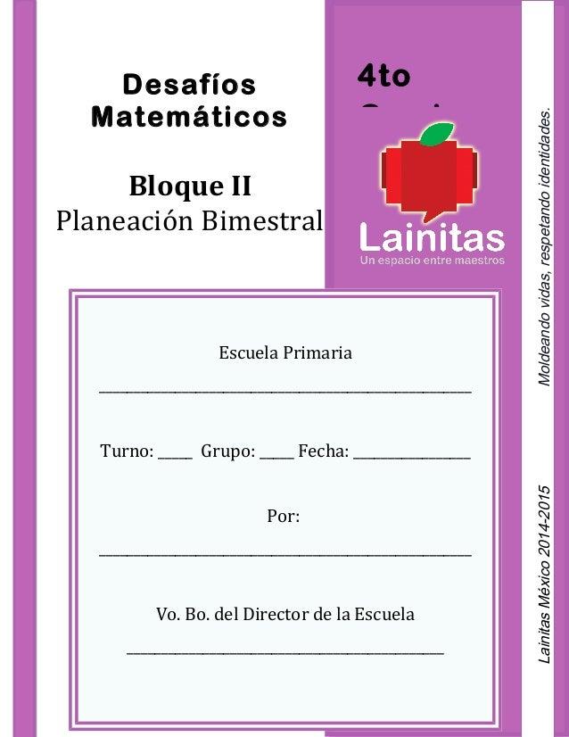 4to Grado Desafíos Matemáticos Bloque II Planeación Bimestral Escuela Primaria ___________________________________________...