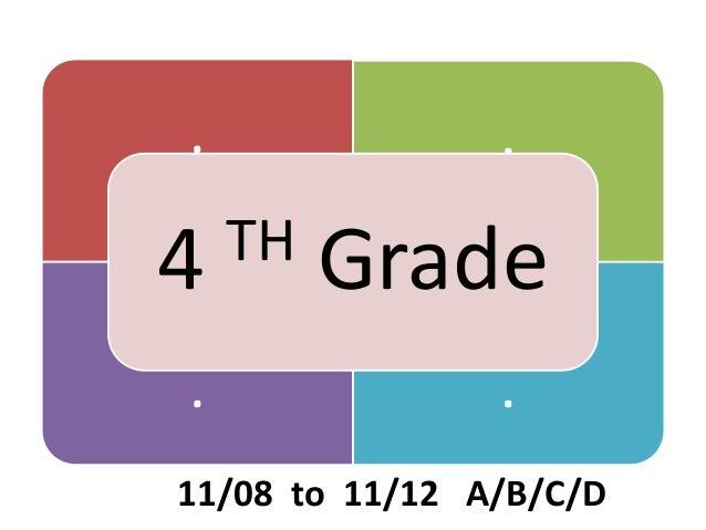 . . . . 4 TH Grade 11/08 to 11/12 A/B/C/D
