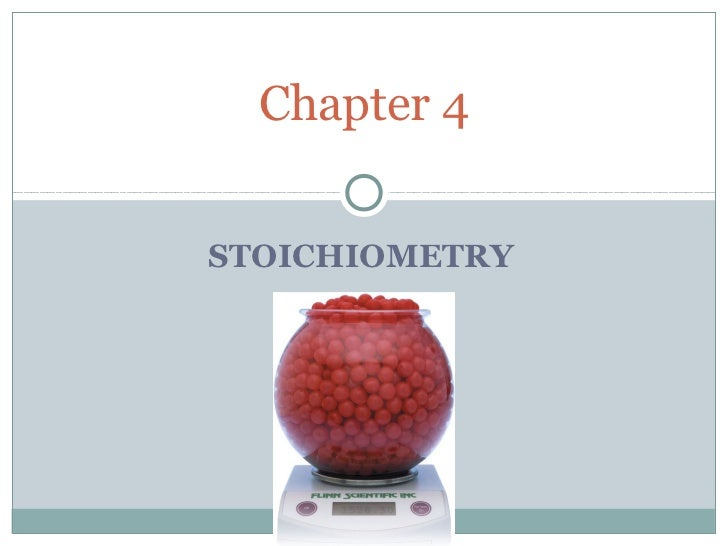 Chapter 4STOICHIOMETRY