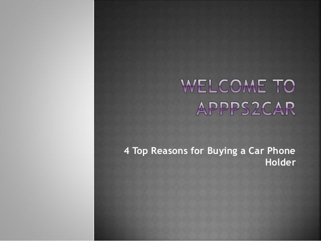4 Top Reasons for Buying a Car Phone Holder