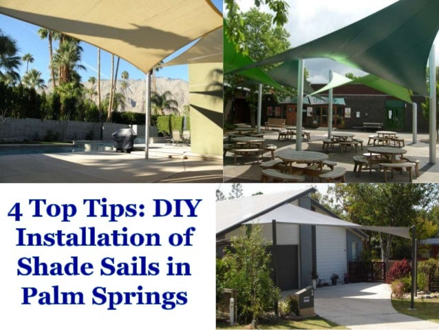 4 top tips diy installation of shade sails in palm springs