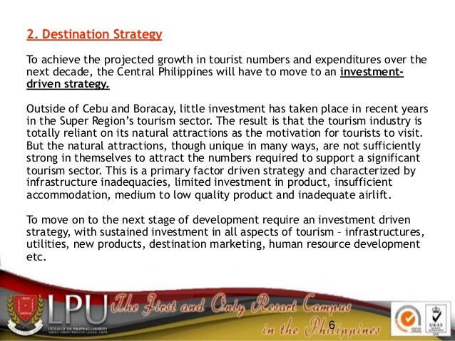 6 2. Destination Strategy To achieve the projected growth in tourist numbers and expenditures over the next decade, the Ce...