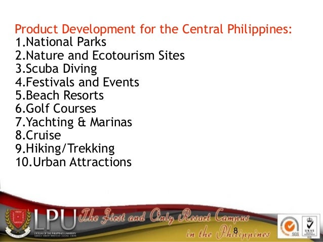 8 Product Development for the Central Philippines: 1.National Parks 2.Nature and Ecotourism Sites 3.Scuba Diving 4.Festiva...