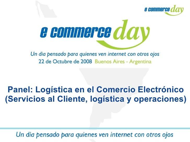 Panel: Logística en el Comercio Electrónico (Servicios al Cliente, logística y operaciones)