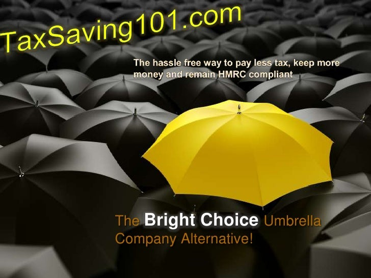 TaxSaving101.com<br />The hassle free way to pay less tax, keep more money and remain HMRC compliant<br />The Bright Choic...