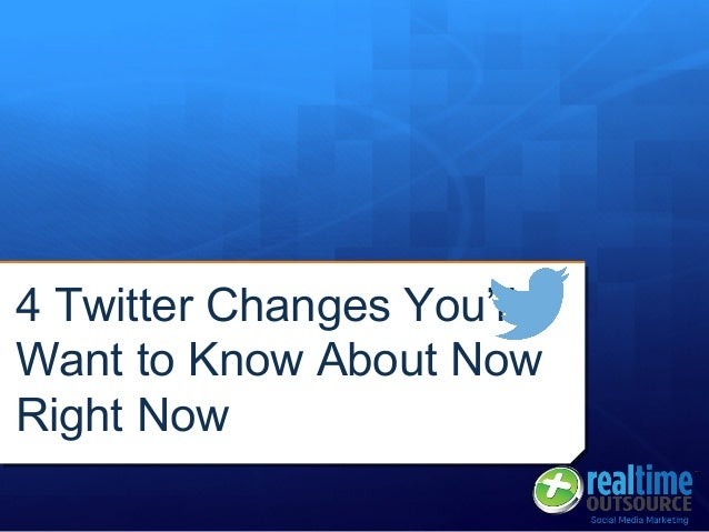 4 Twitter Changes You'll Want to Know About Now Right Now