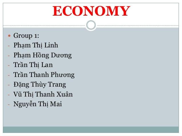 ECONOMY  Group 1: - Phạm Thị Linh - Phạm Hồng Dương - Trần Thị Lan - Trần Thanh Phương - Đặng Thùy Trang - Vũ Thị Thanh X...