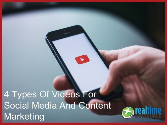 4 Types Of Videos For Social Media And Content Marketing
