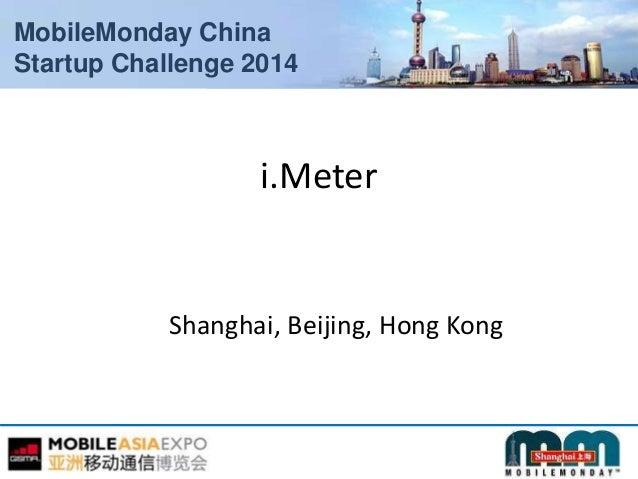 MobileMonday China Startup Challenge 2014 i.Meter Shanghai, Beijing, Hong Kong