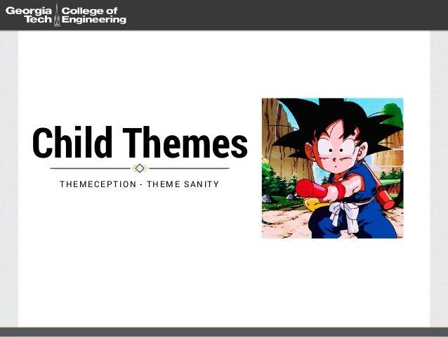 Child Themes THEMECEPTION - THEME SANITY