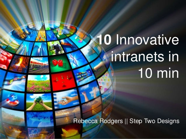 10 Innovative intranets in 10 min  Rebecca Rodgers || Step Two Designs