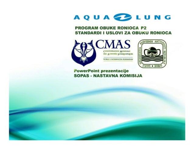 PROGRAM OBUKE RONIOCA P2* Standardi i uslovi za obuku ronilaca - UZOR