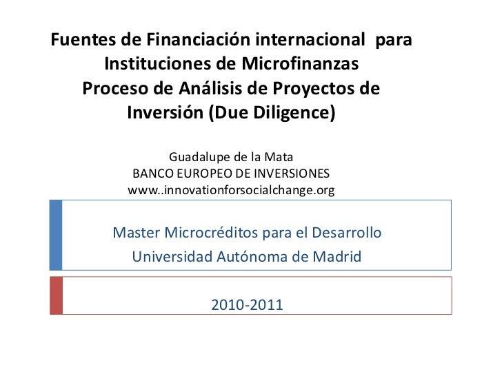 Fuentes de Financiación internacional para      Instituciones de Microfinanzas   Proceso de Análisis de Proyectos de      ...