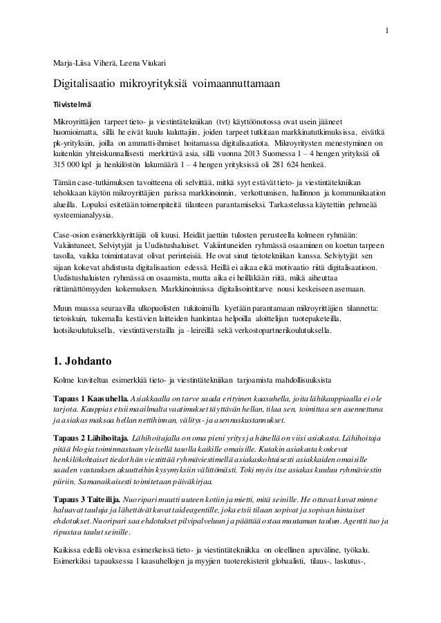 1 Marja-Liisa Viherä, Leena Viukari Digitalisaatio mikroyrityksiä voimaannuttamaan Tiivistelmä Mikroyrittäjien tarpeet tie...