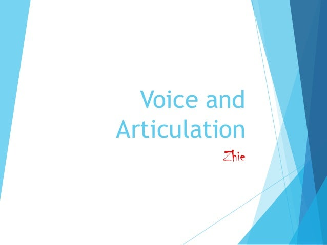 Voice and Articulation Zhie