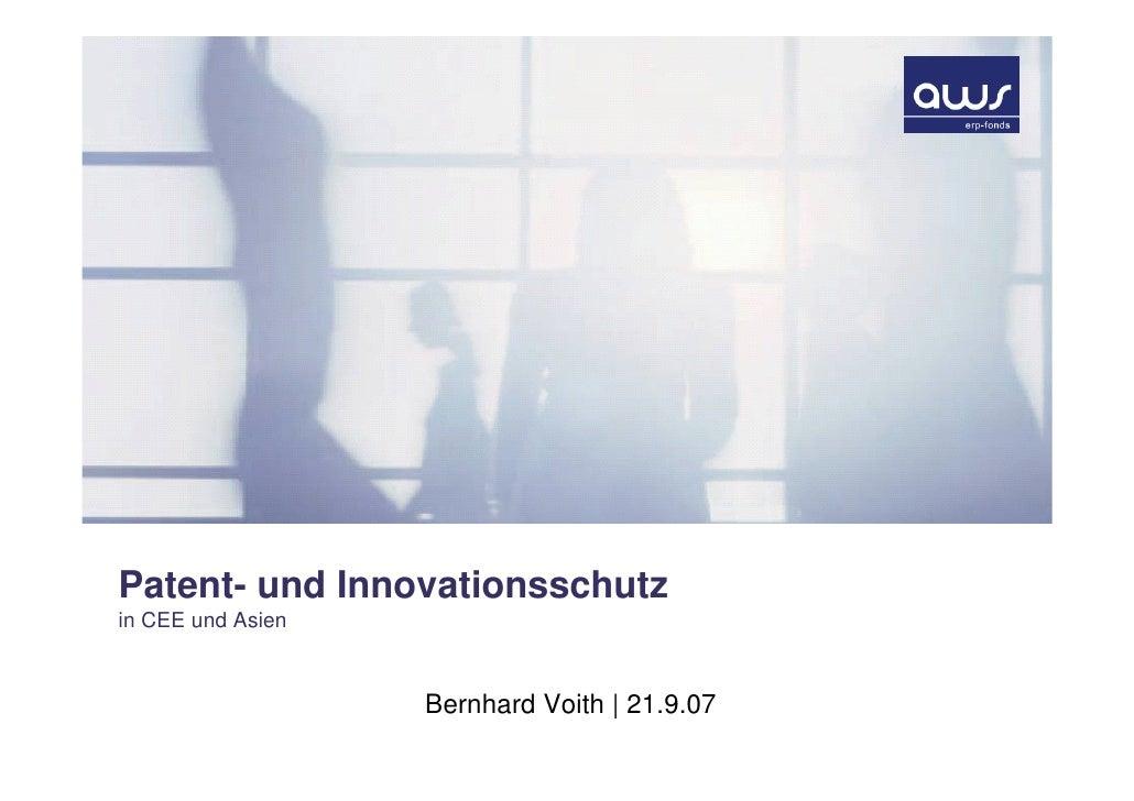 Patent- und Innovationsschutz in CEE und Asien                       Bernhard Voith | 21.9.07