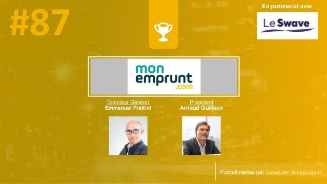 Directeur Général Emmanuel Frattini Portrait réalisé par Sébastien Bourguignon En partenariat avec Président Arnaud Guille...