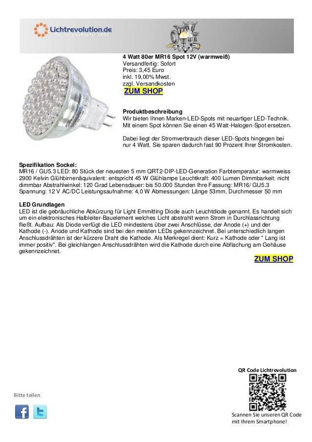 4 Watt 80er MR16 Spot 12V (warmweiß) Versandfertig: Sofort Preis: 3,45 Euro inkl. 19,00% Mwst. zzgl. Versandkosten ZUM SHO...