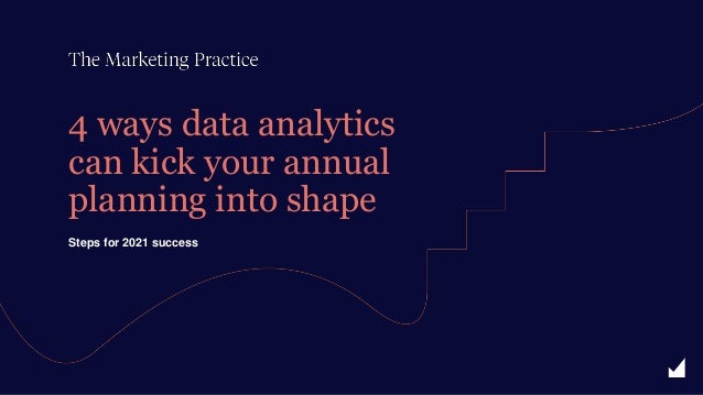 Steps for 2021 success 4 ways data analytics can kick your annual planning into shape
