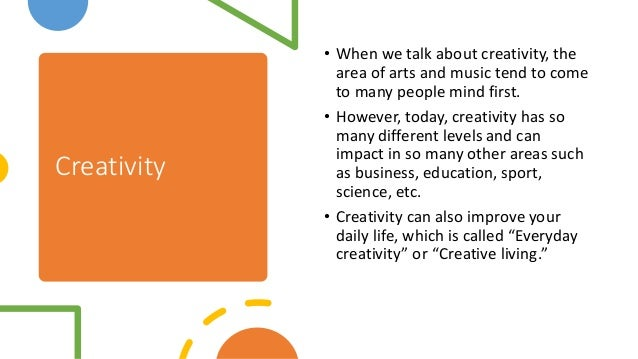 4 ways how creativity can improve your life Slide 2