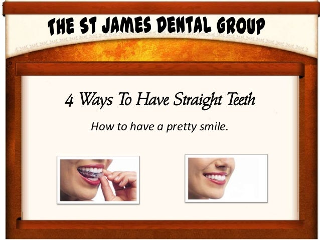 4 Ways To Have Straight Teeth   How to have a pretty smile.