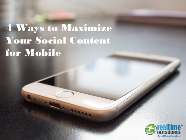 4 Ways to Maximize Your Social Content for Mobile