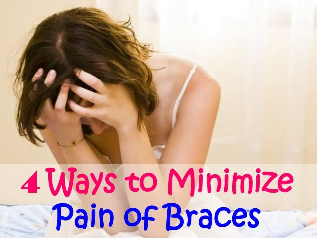 4 Ways to Minimize Pain of Braces