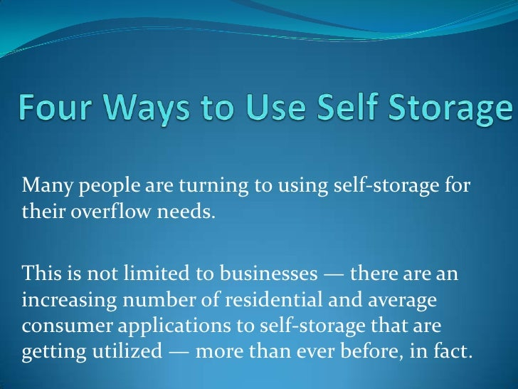 Many people are turning to using self-storage fortheir overflow needs.This is not limited to businesses — there are anincr...