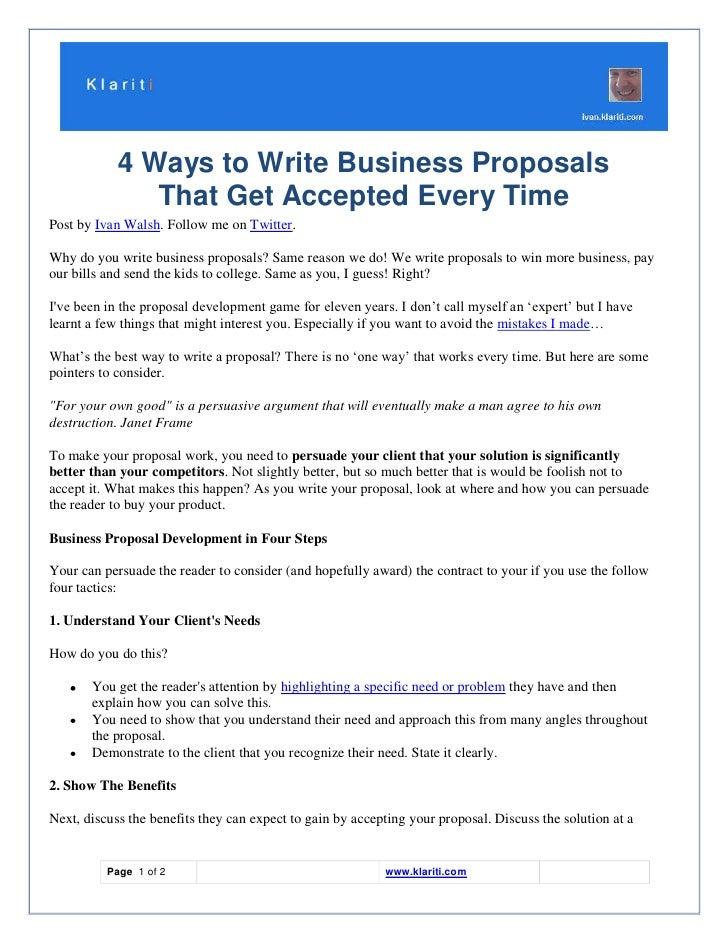 4 Ways to Write Business Proposals                That Get Accepted Every Time Post by Ivan Walsh. Follow me on Twitter.  ...