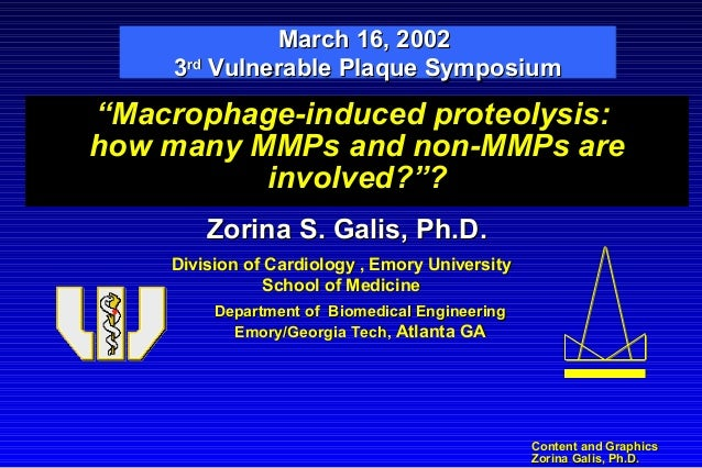 """Content and GraphicsContent and Graphics Zorina Galis, Ph.D.Zorina Galis, Ph.D. """"Macrophage-induced proteolysis: how many ..."""